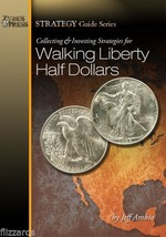 Collecting and Investing Strategies for Walking Liberty Half Dollars - $16.99