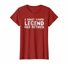 Brother Shirts - A COAST-GUARD LEGEND HAS RETIRED Shirt Funny Party Gift... - $19.95