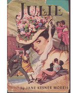 Julie by Jane Kesner Morris 1952 Hardcover Dustjacket - $15.00