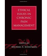 Ethical Issues in Chronic Pain Management [Hardcover] Schatman, Michael E. - $94.05