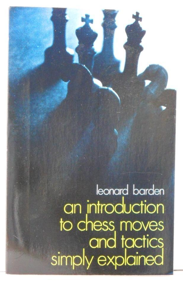 Primary image for An Introduction To Chess Moves Tactics Simply Explain by Leonard Barden Book