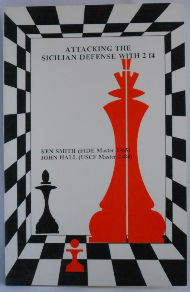 Primary image for Attacking The Sicilian With 2 f4 CHESS BOOK Ken Smith & John Hall
