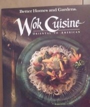 Better Homes and Gardens: Wok Cuisine From Oriental To American Cookbook  - $7.69