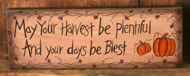 6W0003bm - May Your Harvest primitive Message Solid Wood Block  - $7.95