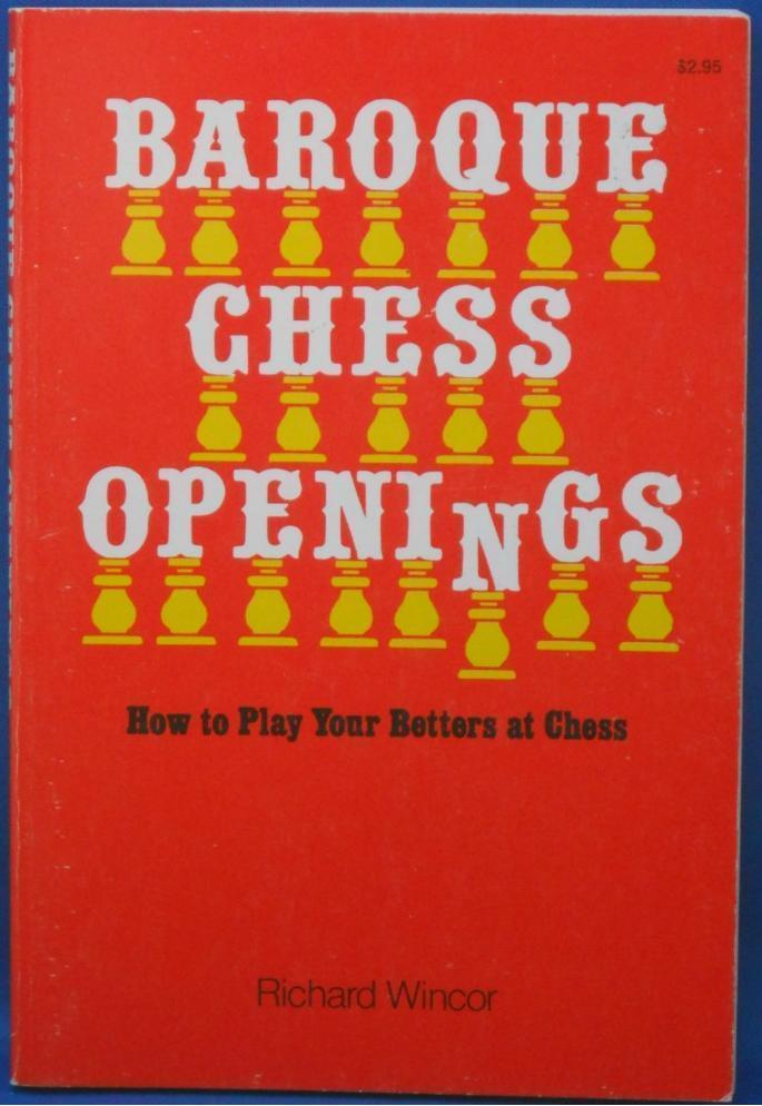 Primary image for BAROQUE CHESS OPENINGS by Richard Wincor NEW BOOK