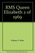 RMS Queen Elizabeth 2 of 1969 [Paperback] [Jan 01, 1999] William H. Miller an... - $18.76
