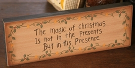 7W0013-The Magic of Christmas primitive Message Solid Wood Block  - $8.95