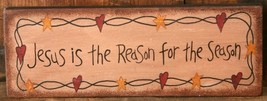 7W0014-Jesus Is the Reason for the Season primitive Message Solid Wood Block  - $7.95