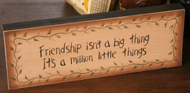8w0018-Friendship isn't a big... primitive Message Solid Wood Block