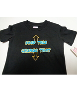 FEED THIS CHANGE THAT InfantT-Shirt by Little Teez NWT Sz 18 MO - $7.99
