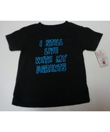 I STILL LIVE WITH MY PARENTS Infant T-Shirt by Little Teez NWT Sz 12 MO - $7.99