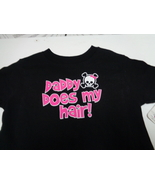 ToddlerT-Shirt DADDY DOES MY HAIR Little Teez NWT Sz 4T - $7.99