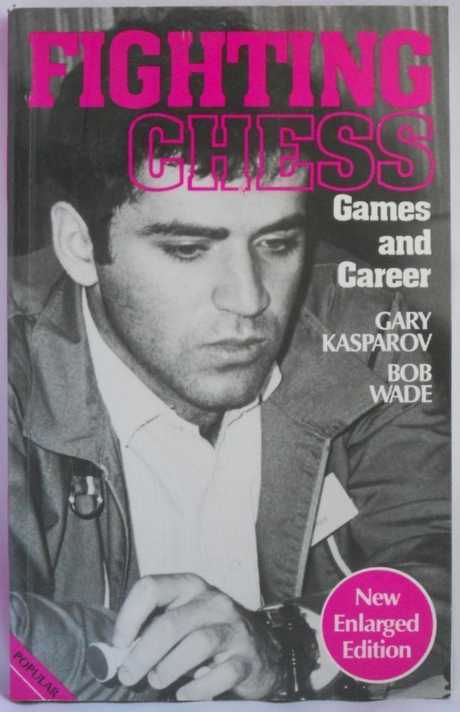 Primary image for Fighting Chess by Gary Kasparov - Bob Wade New Book