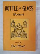 Bottle and Glass Handbook a History of Bottles Showing Their Various Sty... - $9.99