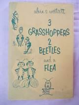 3 Grasshoppers 2 Beetles and a Flea [Hardcover] [Jan 01, 1963] westcott,... - $19.99