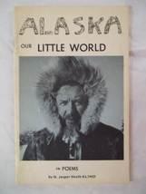 Alaska Our Little World [Paperback] [Jan 01, 1972] Heath, D. Jasper and ... - $15.99