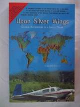 Upon Silver Wings: Global Adventure in a Small Plane [Jun 22, 2004] Garr... - $9.99