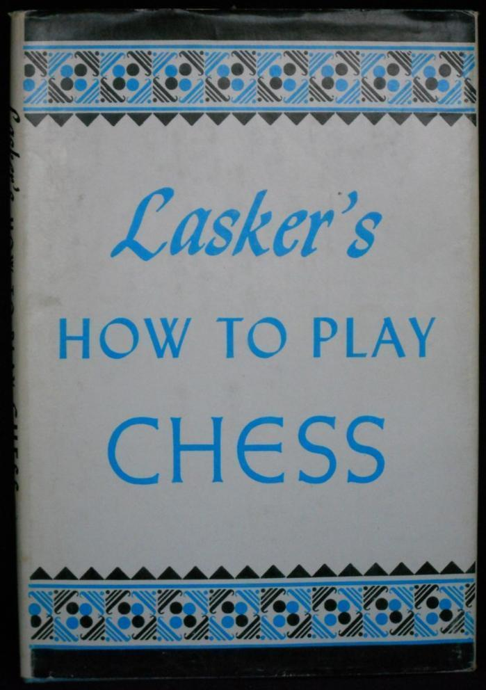 Primary image for Lasker's How To Play Chess by Emanuel Lasker Book