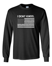 637 I Don't Kneel Long Sleeve Shirt america USA veteran anthem flag national - $19.99+