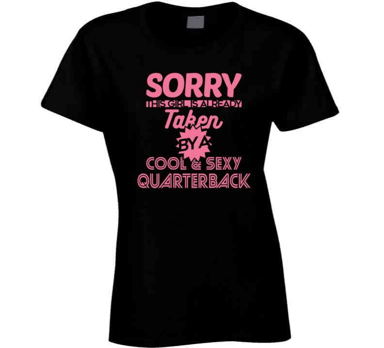 Taken By A Cool And Sexy Quarterback Football Support Girlfriend T-shirt
