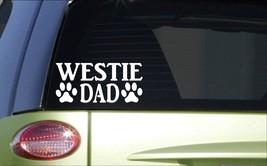 Westie Dad *H893* 8 inch Sticker decal westy West highland white terrier - $3.39