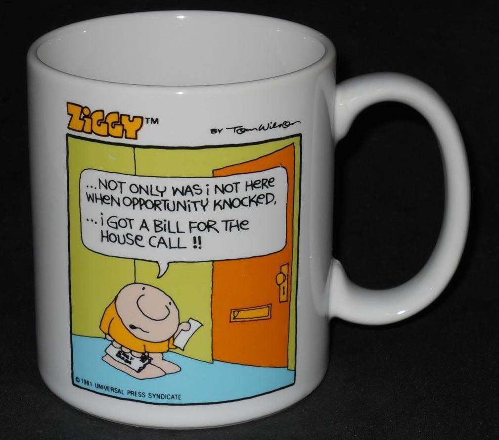 Primary image for Tom Wilson ~ ZIGGY ~ Not Only Was I Not Here When Opportunity Knocked ~ Cup Mug