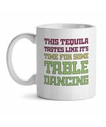 This Tequila Tastes Like It'S Time For Some Table Dancing Drink High Fri... - $19.55