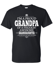 I'm a proud grandpa of a freakin' awesome granddaughter shirt, proud grandpa,  - $12.50+