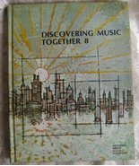 Discovering Music Together, Book 8, Vintage Music Text - $20.00