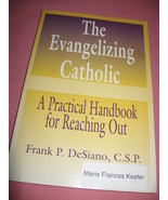The Evangelizing Catholic- A Practical Handbook... - $5.99
