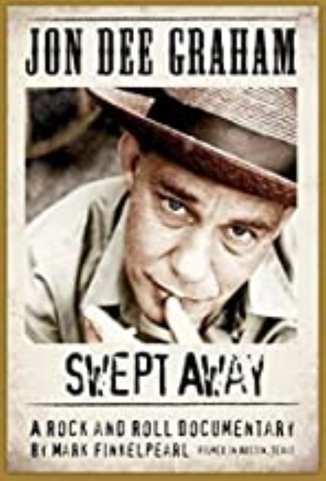 Jon Dee Graham: Swept Away, A Rock and Roll Documentary Dvd