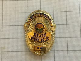 Lieutenant Eloy Arizona Police Badge - $325.00