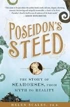 Poseidon's Steed: The Story of Seahorses, From Myth to Reality [Paperback] Helen image 1