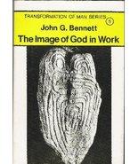 The Image of God in Work [Paperback] [Jan 01, 1976] Bennett, John G. - $23.94