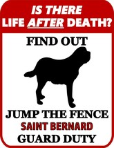 is There Life After Death? Find Out Jump The Fence Saint Bernard Dog Sig... - $7.77