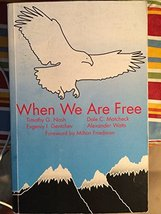 When We Are Free [Paperback] Timothy G. Nash; Dale C. Matcheck; Evgeniy L. Gentc