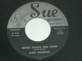 45 RPM Bobby Hendricks Grande Boy Ahora, Good Thing Will Come Sue Vinilo... - $11.86