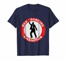 Funny Tee - Dad Dancing Champion Men - $19.95+