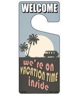 Were On Vacation Time Inside Novelty Metal Door Hanger - $12.95
