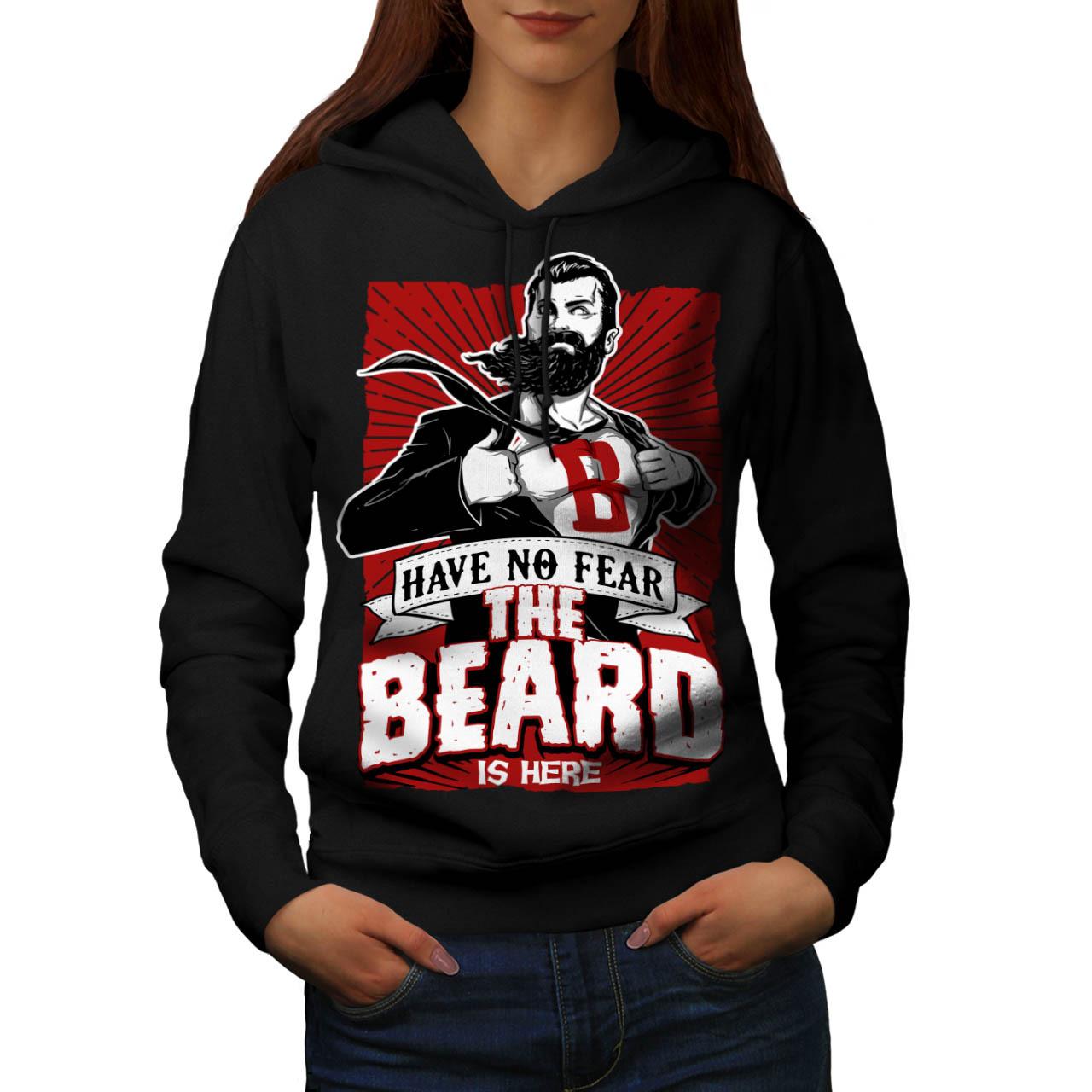 The Beard Is Here Sweatshirt Hoody Have No Fear Women Hoodie - $21.99 - $22.99
