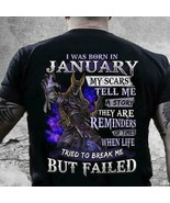 I Was Born In January My Scars Tell A Story Life Tried To Break Me Men T... - $15.98+