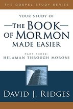 The Book of Mormon Made Easier, Part 3 [Paperback] David Ridges - $5.99