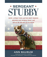 Sergeant Stubby: How a Stray Dog Helped Win WW1 : Pit Bull : New Hardcov... - $15.61