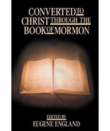 Converted to Christ Through the Book of Mormon England, Eugene - $2.00