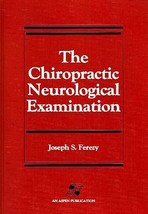 The Chiropractic Neurological Examination Ferezy, Joseph S. - $327.04