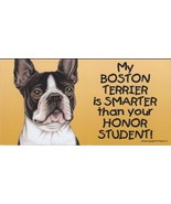 Boston Terrier Smarter Than Your Honor Student Magnet 4x8 refrigerator c... - $7.95