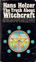 The truth about witchcraft [Mass Market Paperback] [Jan 01, 1971] Holzer, Hans