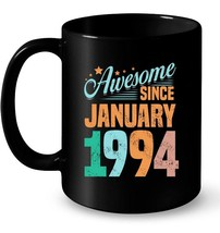 Awesome Since January 1994 Ceramic Mug 24 Years Old GifCeramic Mugs - $13.99+