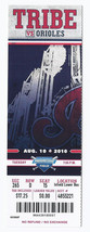 2010 Orioles @ Indians Full Unused Ticket August 10th Progressive Field - $5.00