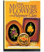 Polymer Clay Technique Book Making Miniature Flowers Barbara Quast - $18.84